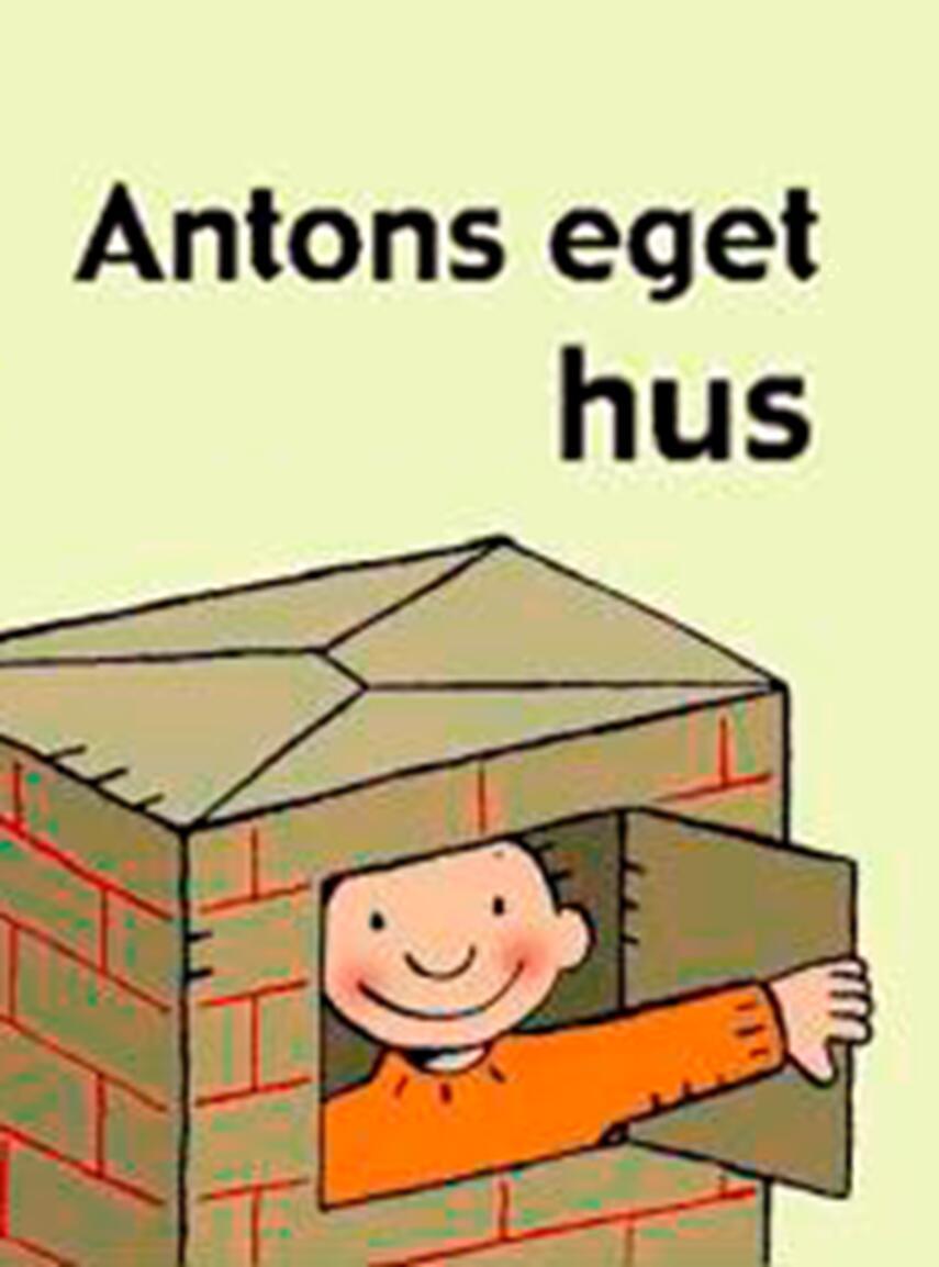 Annemie Berebrouckx: Antons eget hus