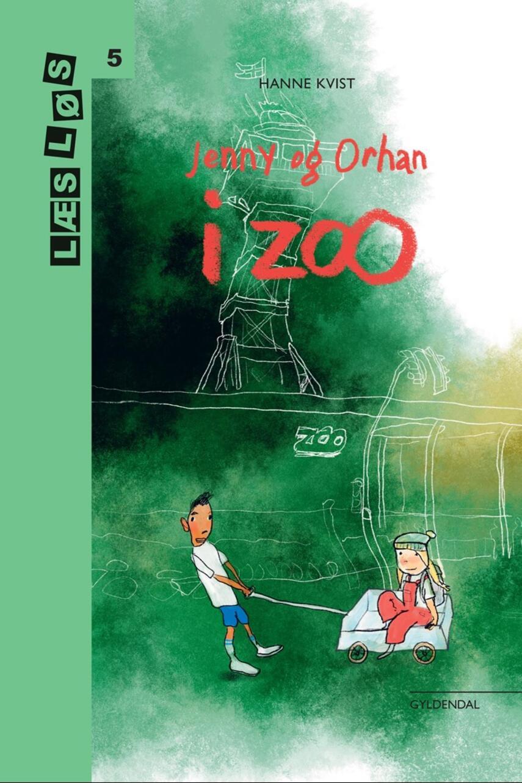 Hanne Kvist: Jenny og Orhan i zoo