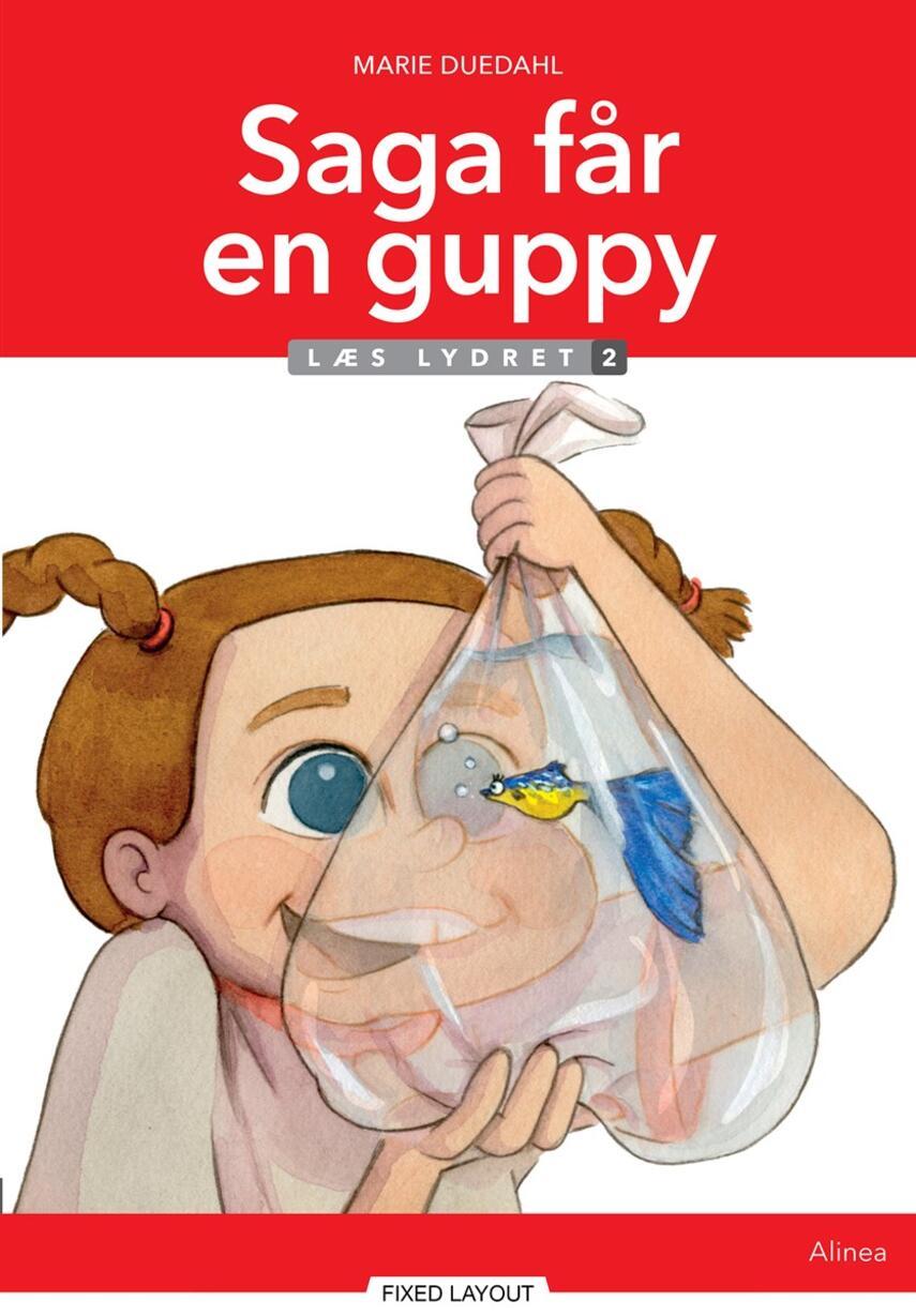 Marie Duedahl: Saga får en guppy