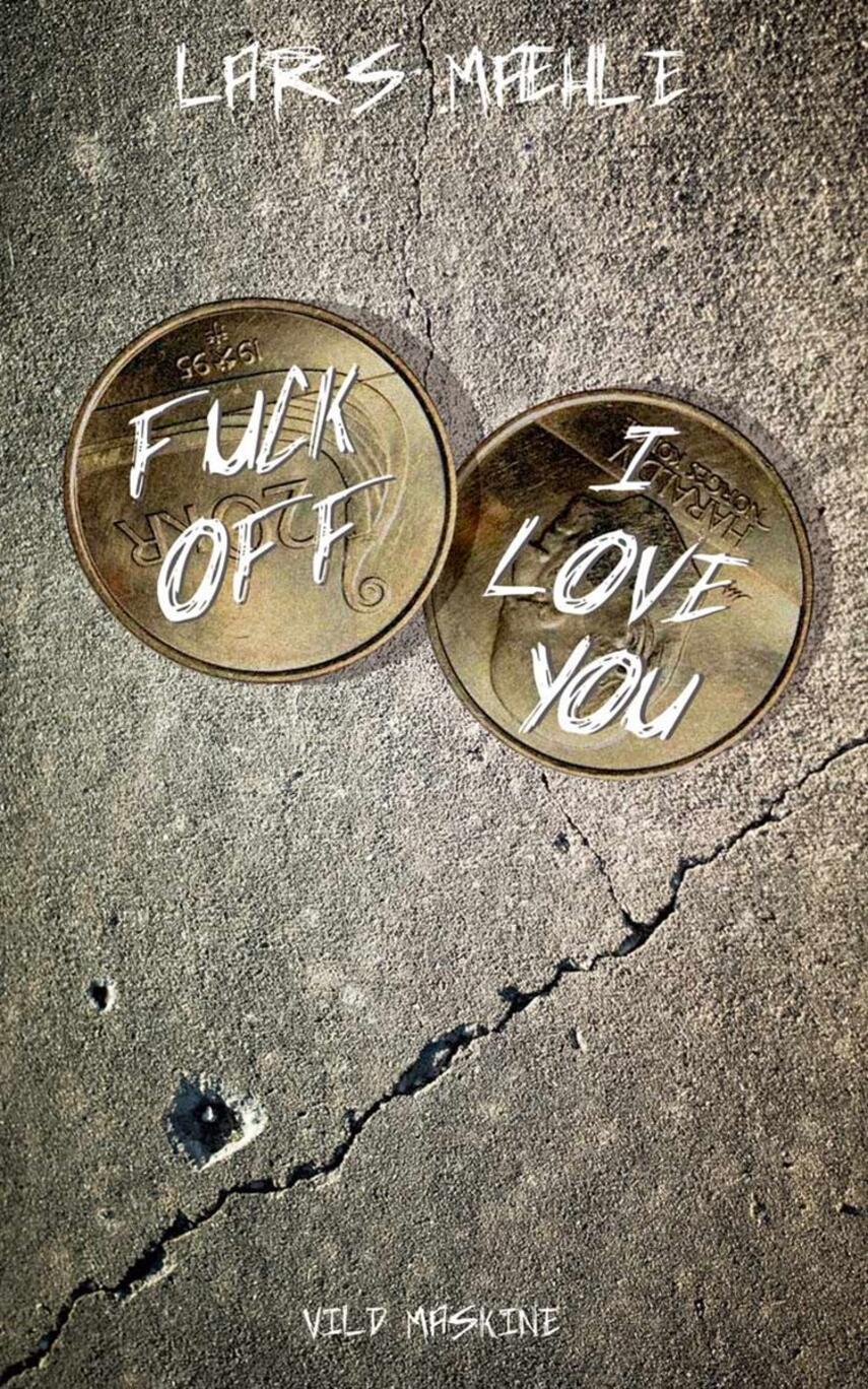 Lars Mæhle: Fuck off - I love you