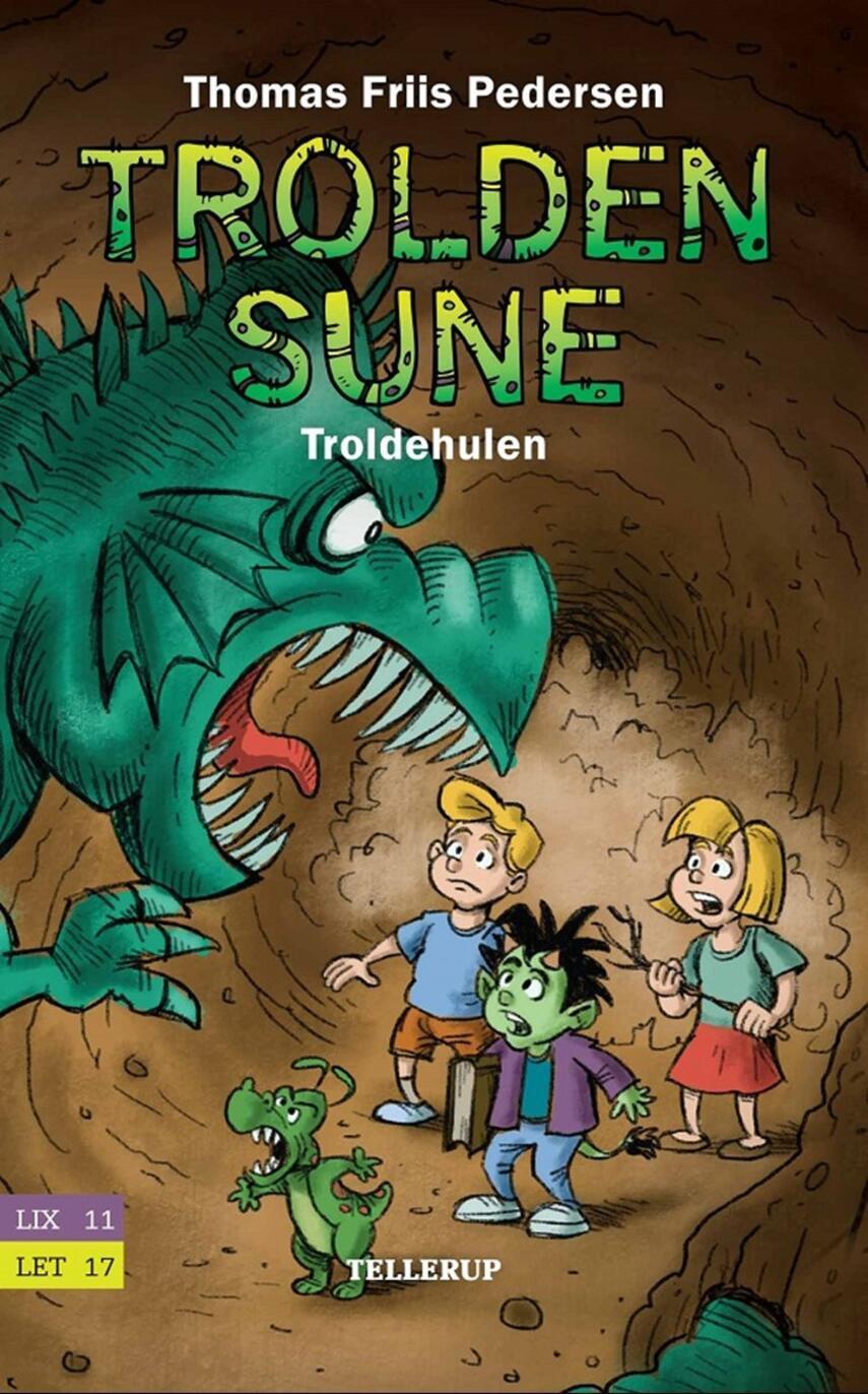 Thomas Friis Pedersen: Trolden Sune - troldehulen