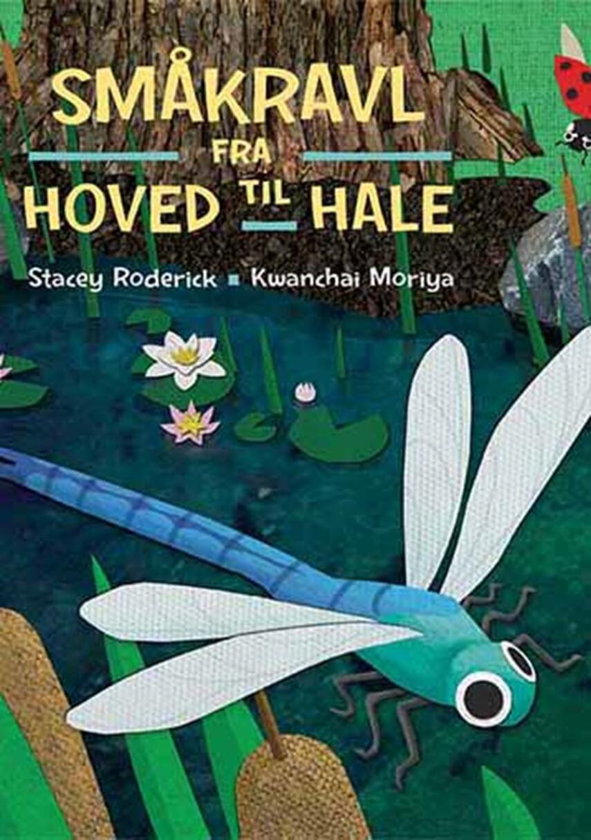 Stacey Roderick, Kwanchai Moriya: Småkravl - fra hoved til hale