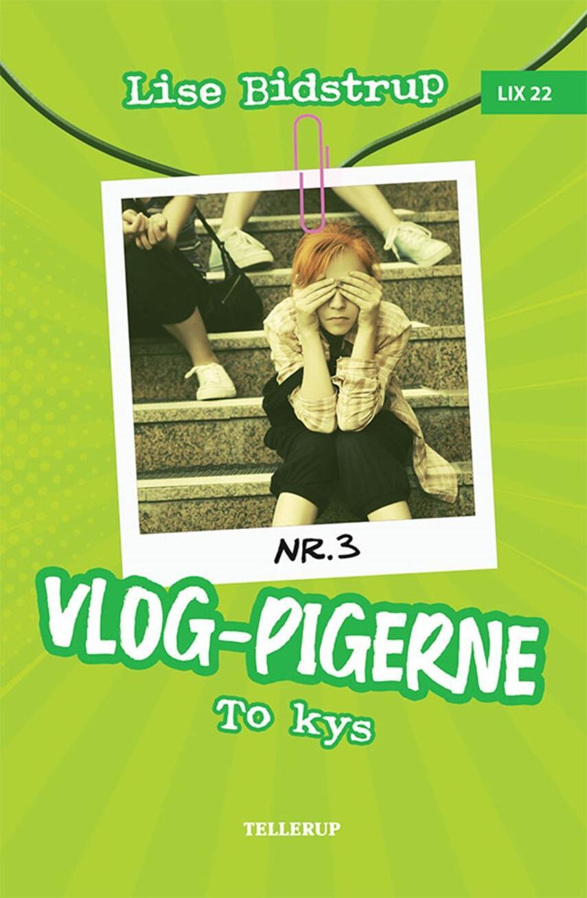 Lise Bidstrup: Vlog-pigerne - to kys