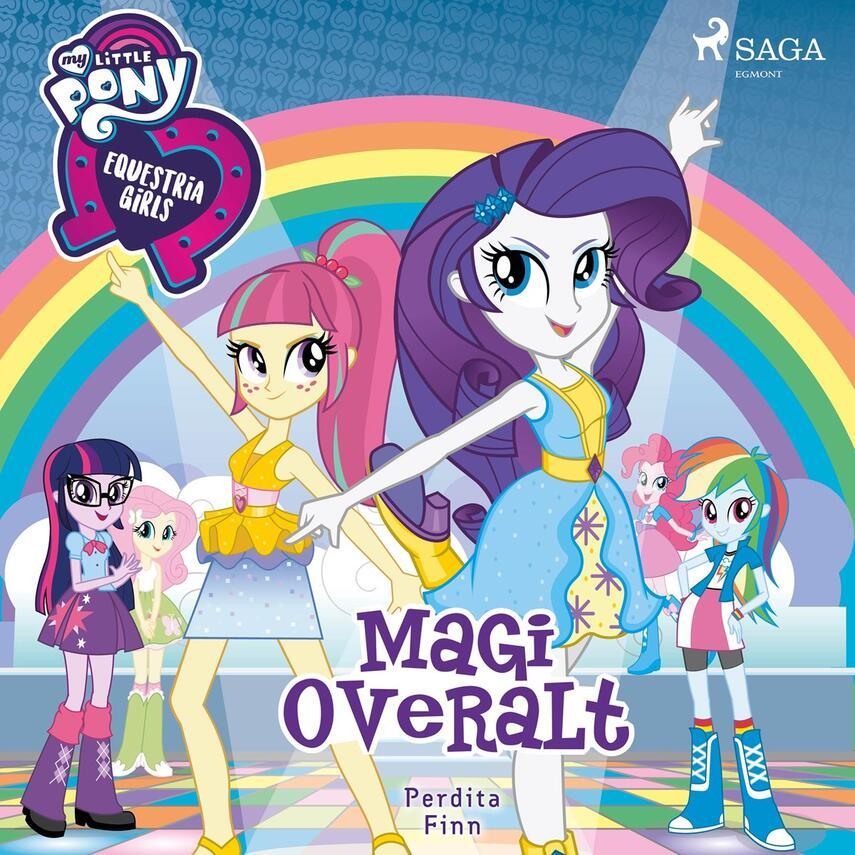Perdita Finn: My little pony - Equestria Girls - magi overalt