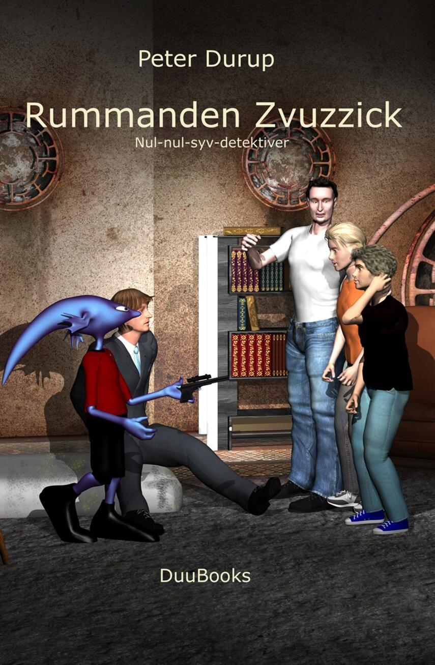 Peter Durup: Rummanden Zvuzzick