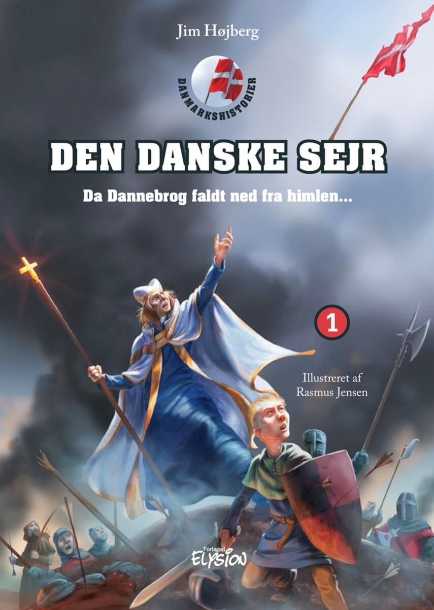 Jim Højberg: Den danske sejr : da Dannebrog faldt ned fra himlen -