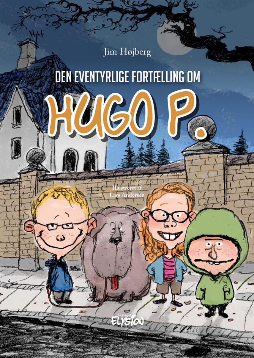 Jim Højberg: Den eventyrlige fortælling om Hugo P.