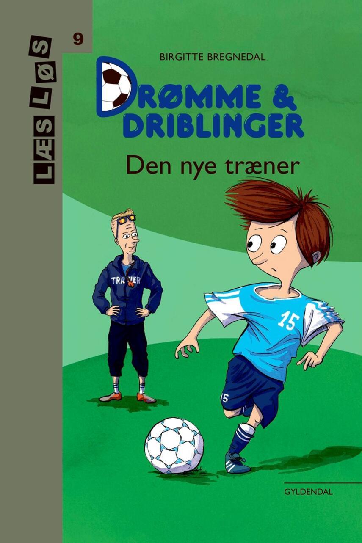 Birgitte Bregnedal: Drømme & driblinger - den nye træner