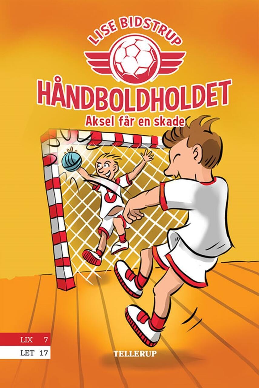 Lise Bidstrup: Håndboldholdet - Aksel får en skade