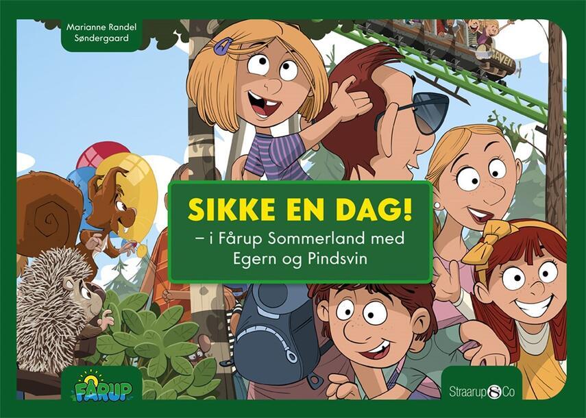 Marianne Randel Søndergaard, Kim Dalsgaard: Sikke en dag! : i Fårup Sommerland med Egern og Pindsvin