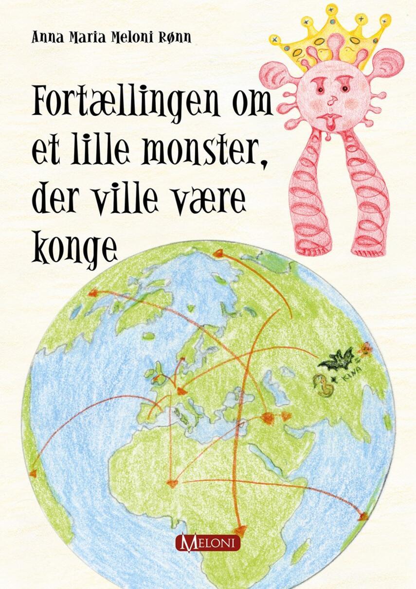 Anna Maria Meloni Rønn: Fortællingen om et lille monster, der ville være konge