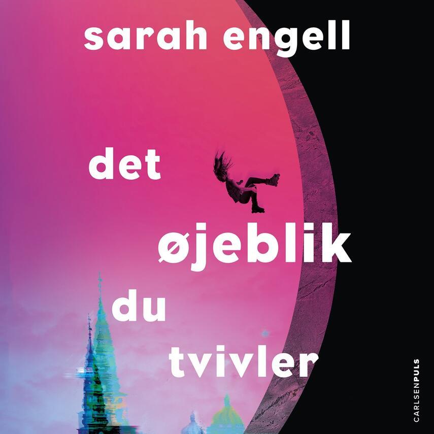 Sarah Engell: Det øjeblik du tvivler