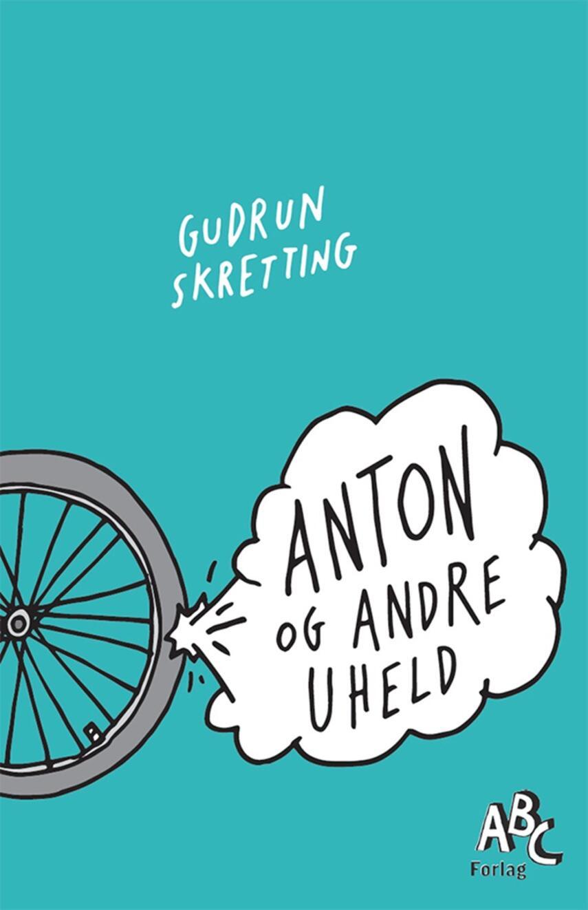 Gudrun Skretting (f. 1971): Anton og andre uheld