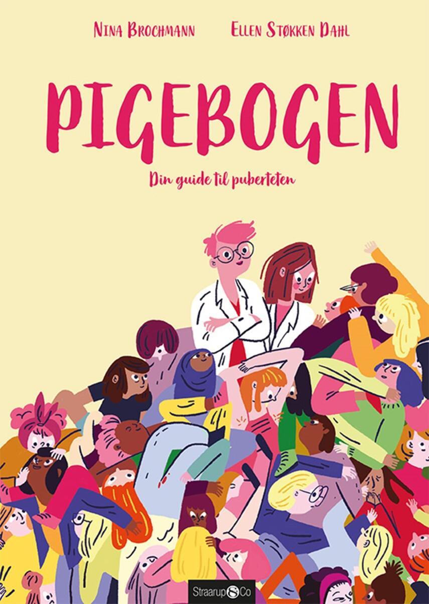 Nina Brochmann, Ellen Støkken Dahl: Pigebogen : din guide til puberteten
