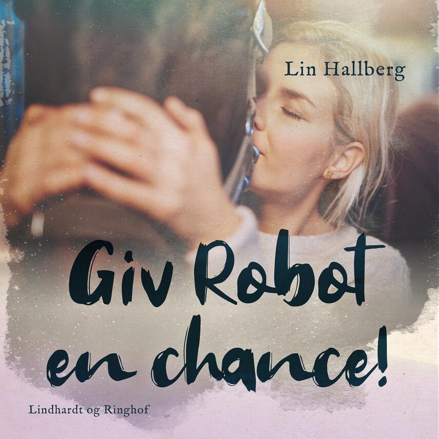 Lin Hallberg: Giv Robot en chance!