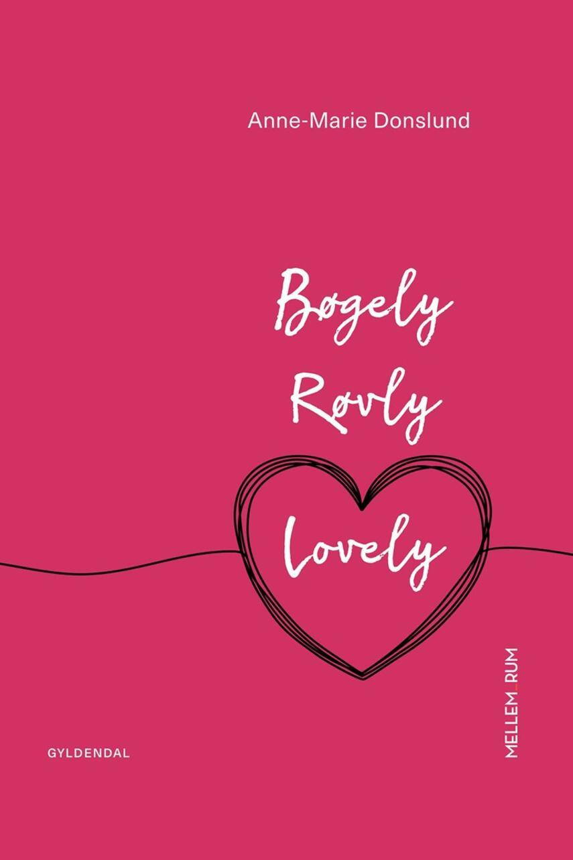 Anne-Marie Donslund: Bøgely, Røvly, Lovely