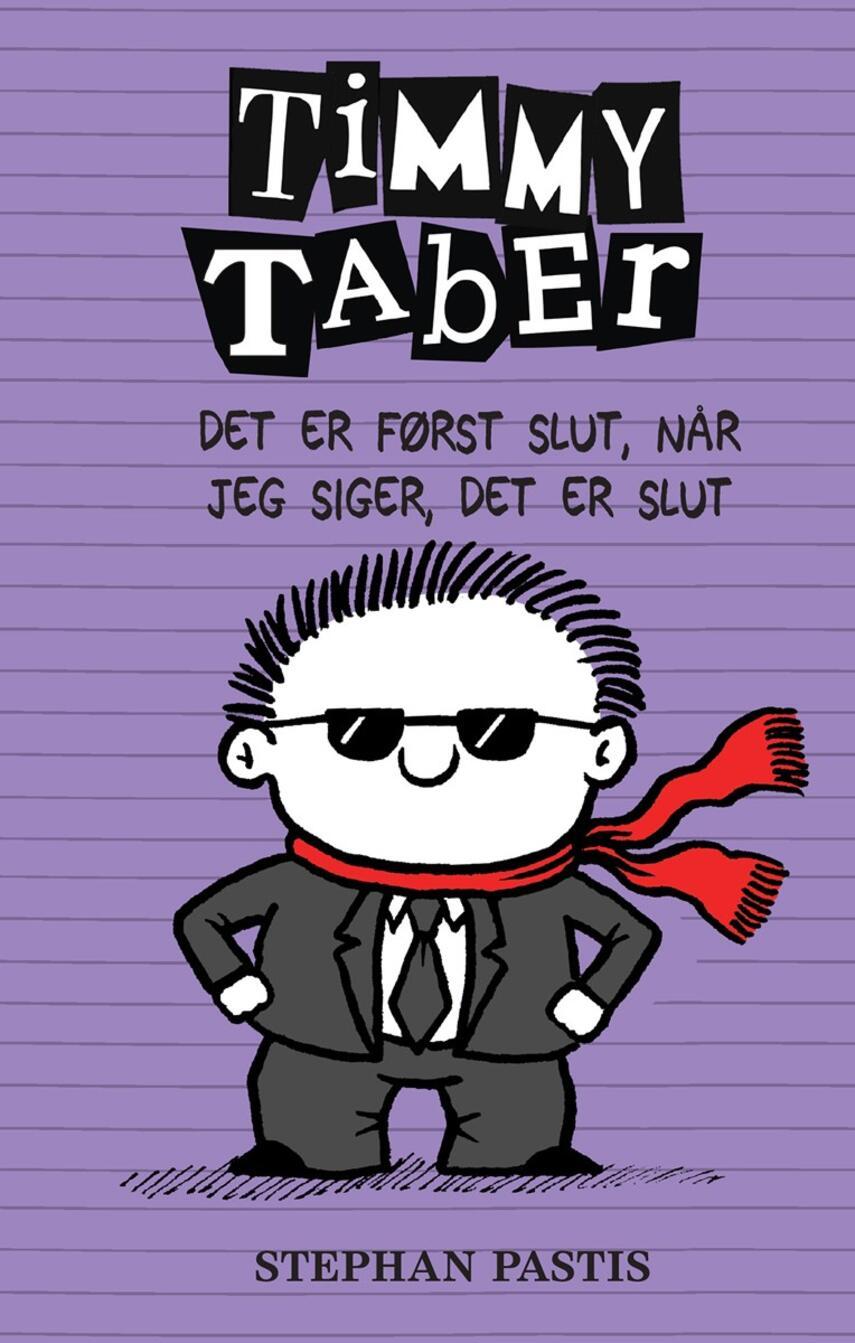 Stephan Pastis: Timmy Taber - det er først slut, når jeg siger, det er slut