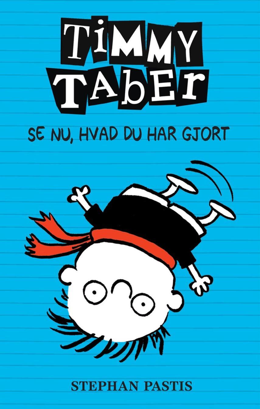 Stephan Pastis: Timmy Taber - se nu, hvad du har gjort