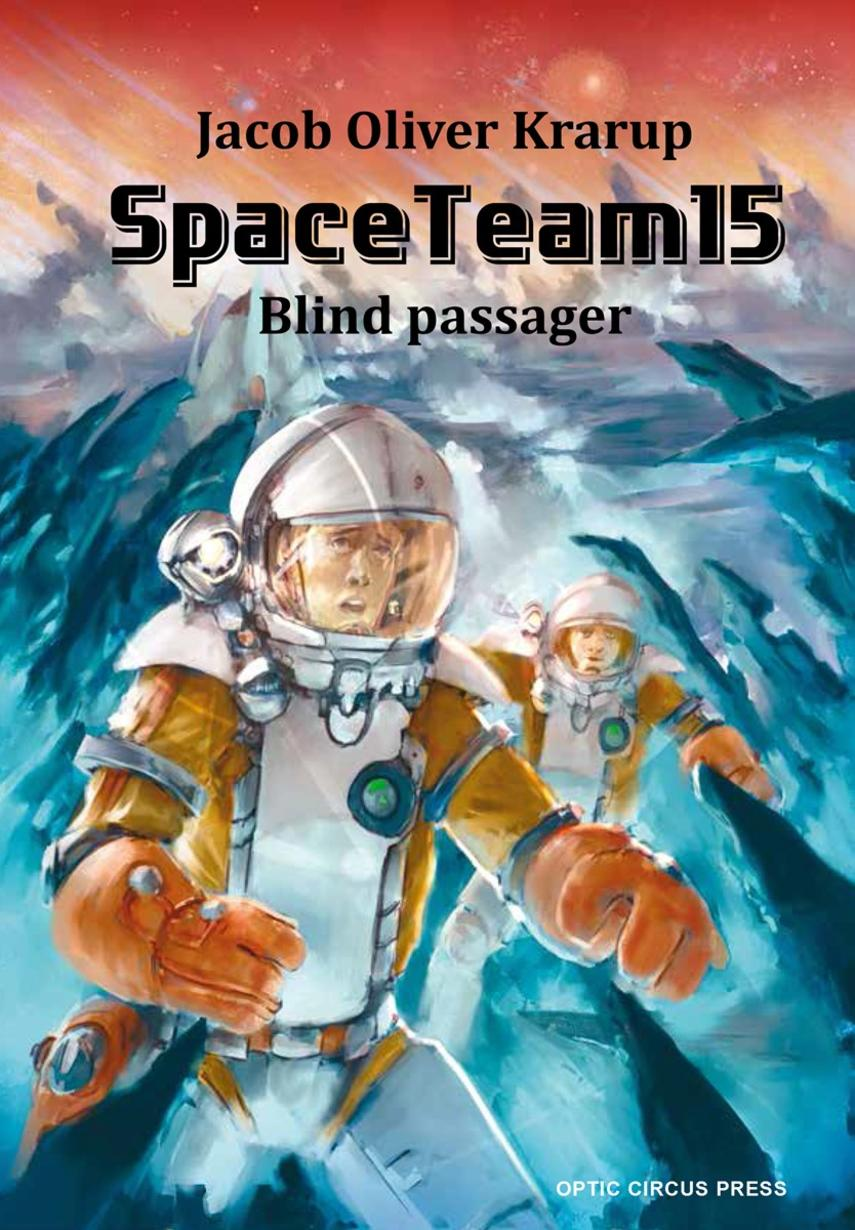 Jacob Oliver Krarup: Spaceteam15 - blind passager