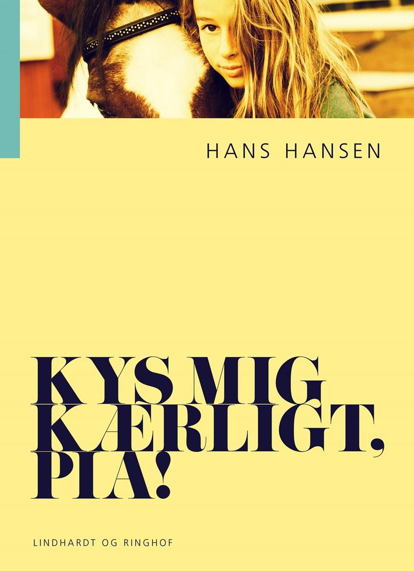 Hans Hansen (f. 1939): Kys mig kærligt, Pia!