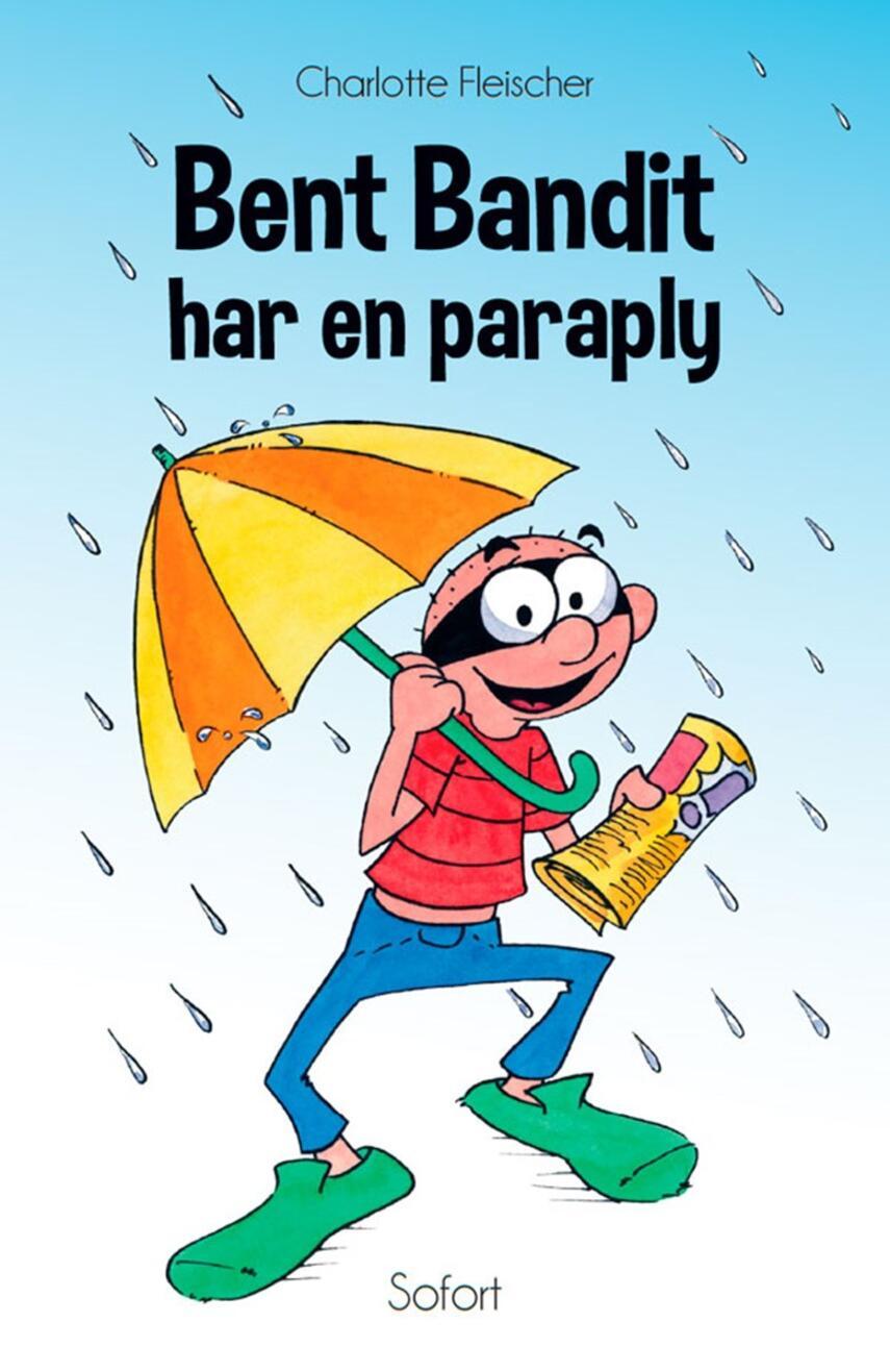 Charlotte Fleischer: Bent Bandit har en paraply
