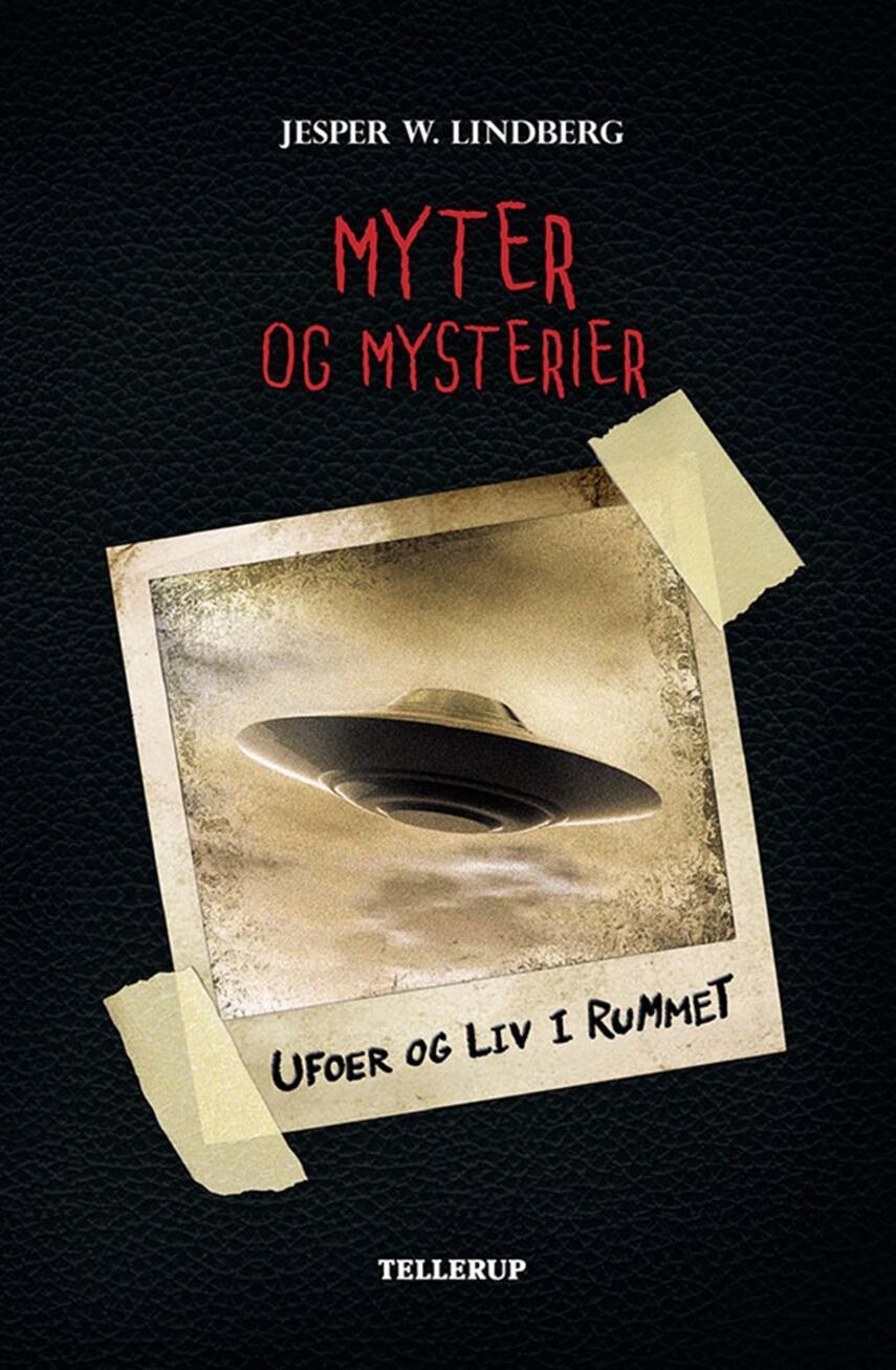 Jesper W. Lindberg: Myter og mysterier - ufoer og liv i rummet