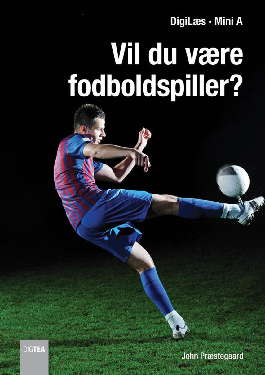 John Nielsen Præstegaard: Vil du være fodboldspiller?