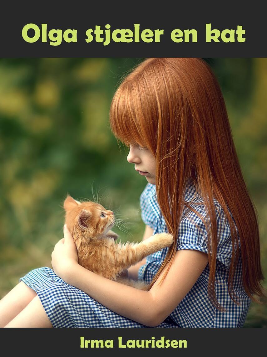 Irma Lauridsen (f. 1948): Olga stjæler en kat