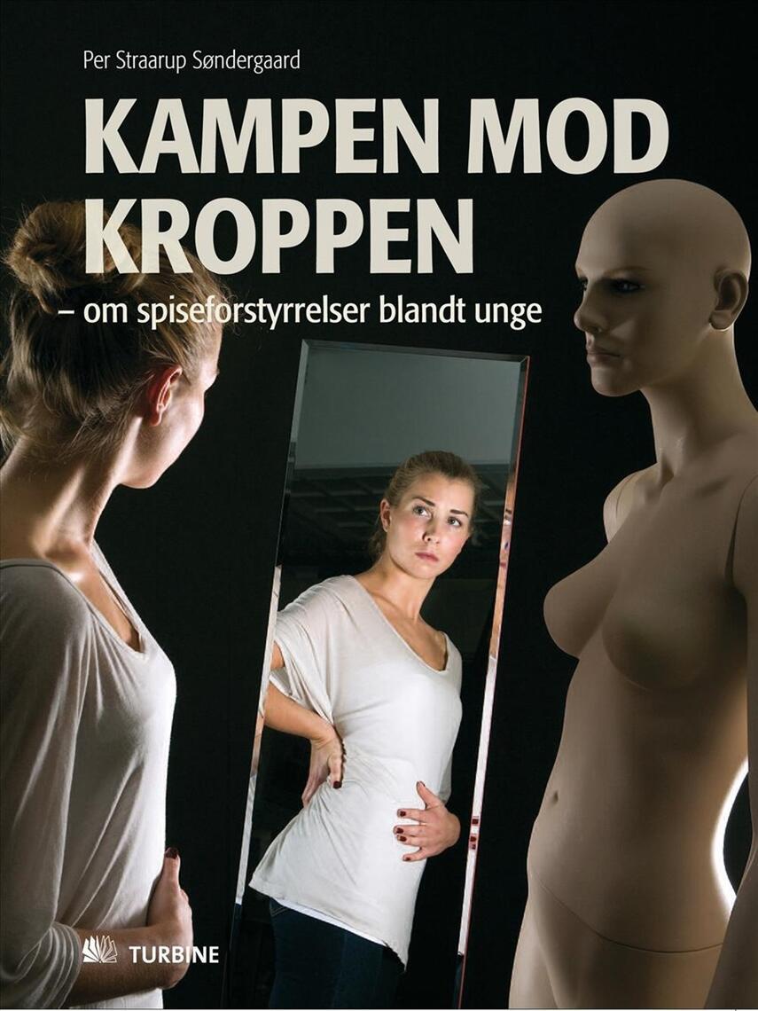 Per Straarup Søndergaard: Kampen mod kroppen : om spiseforstyrrelser blandt unge