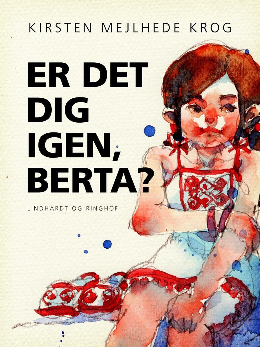 Kirsten Mejlhede Krog: Er det dig igen, Berta?