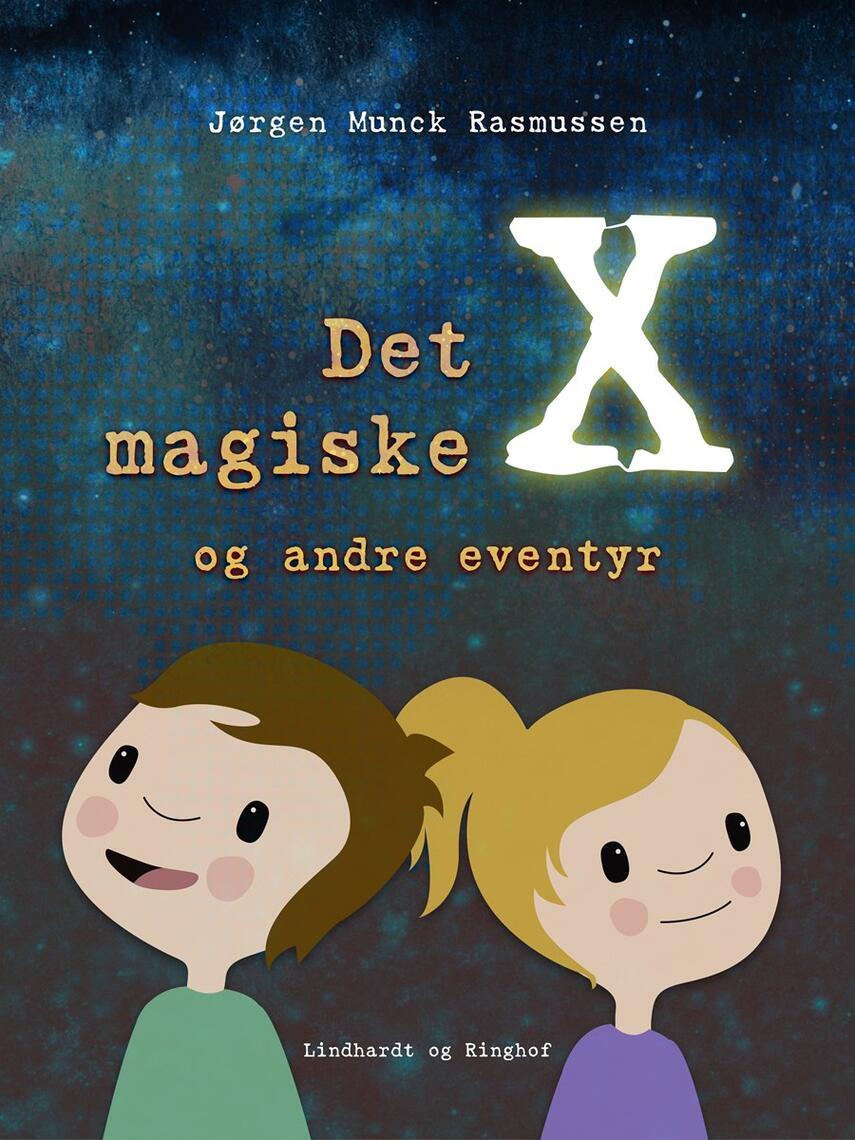 Jørgen Munck Rasmussen: Det magiske X og andre eventyr