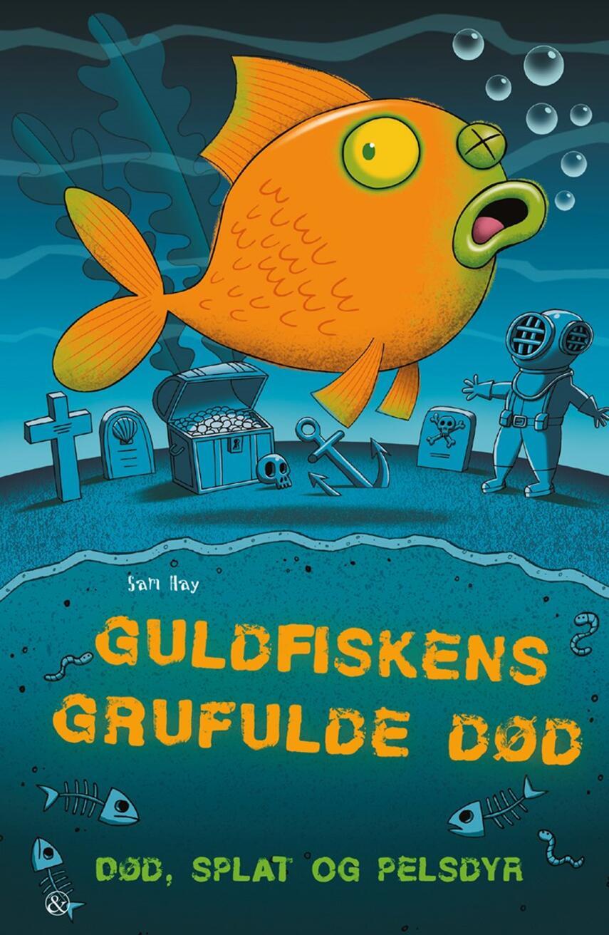 Sam Hay: Guldfiskens grufulde død