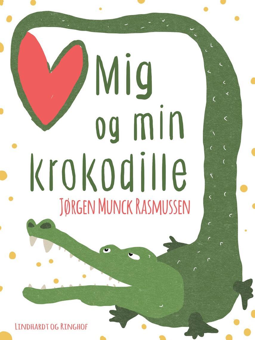 Jørgen Munck Rasmussen: Mig og min krokodille