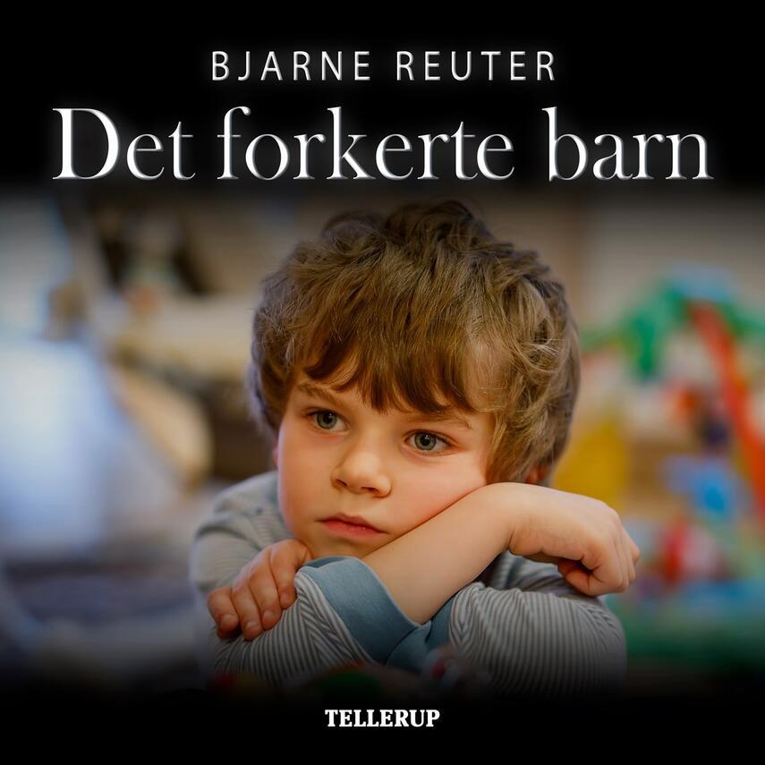 Bjarne Reuter: Det forkerte barn : noveller