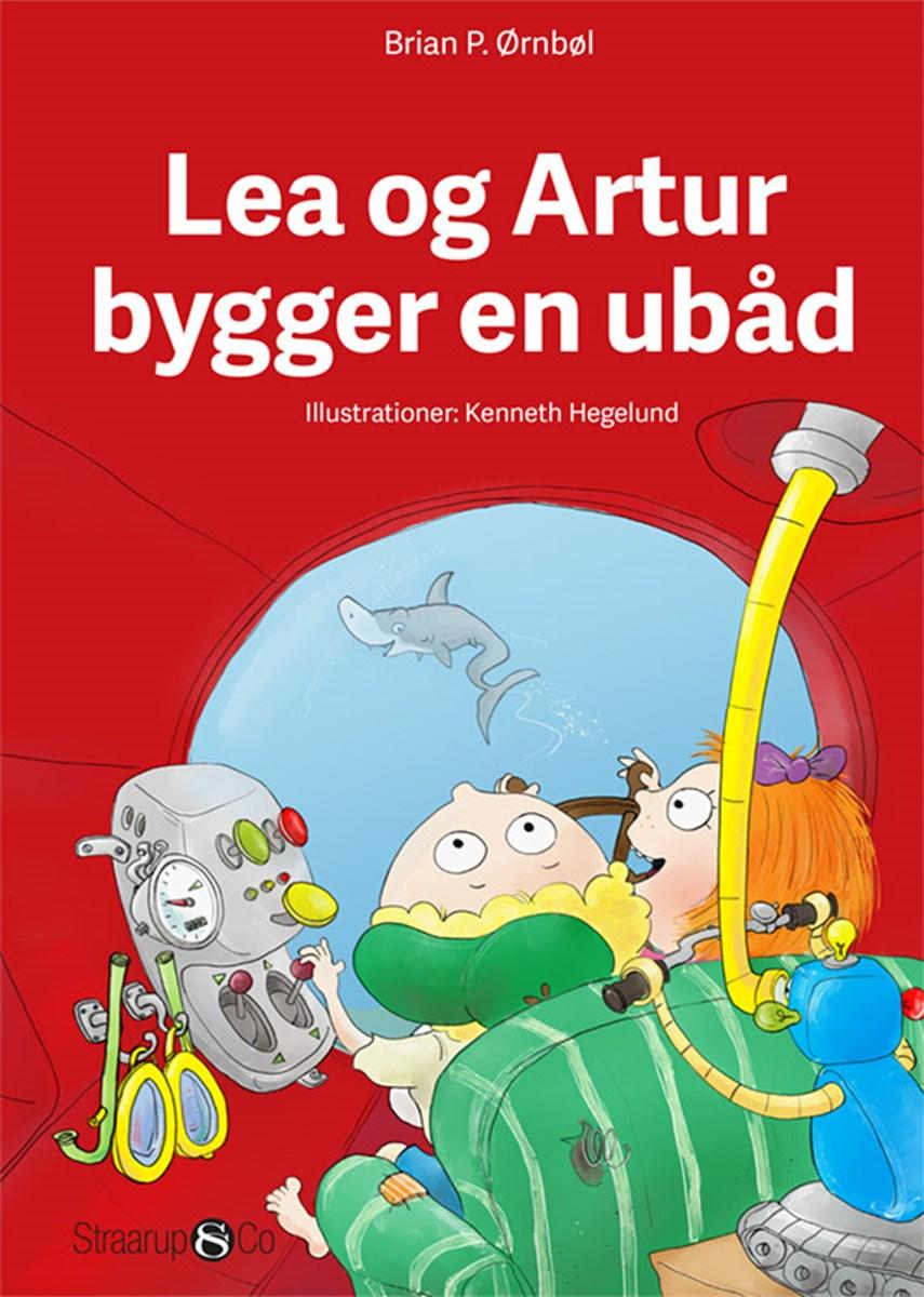 Brian P. Ørnbøl: Lea og Artur bygger en ubåd