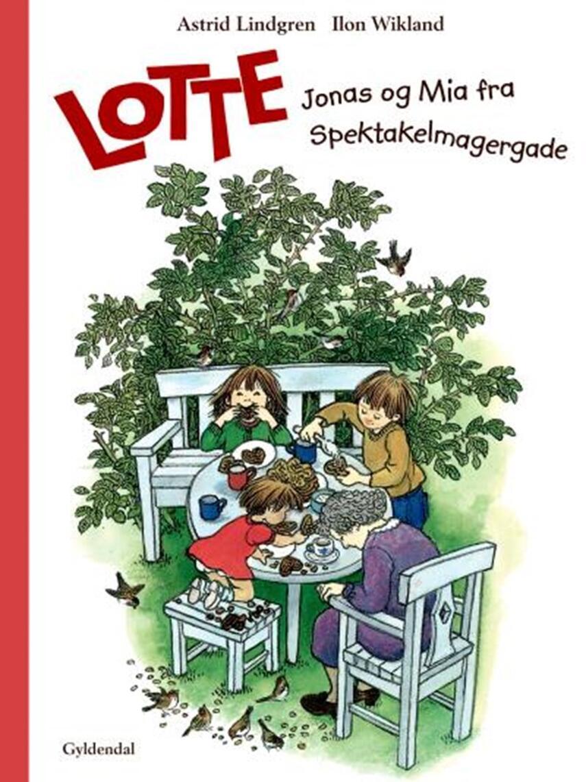 Astrid Lindgren: Lotte, Jonas og Mia fra Spektakelmagergade