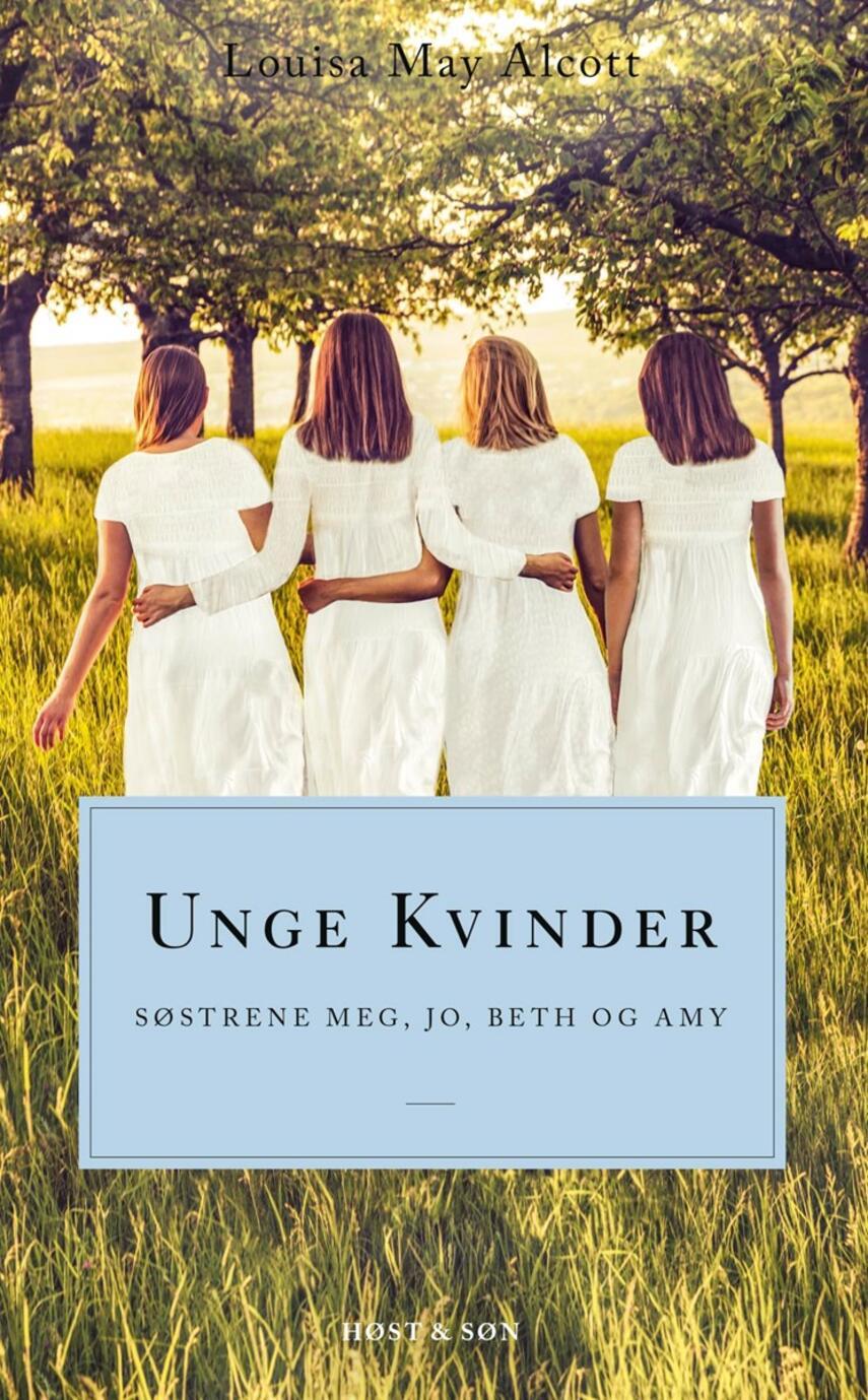 Louisa M. Alcott: Unge kvinder : Søstrene Meg, Jo, Beth og Amy (ved Camilla Christensen)