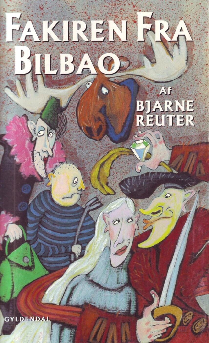 Bjarne Reuter: Fakiren fra Bilbao
