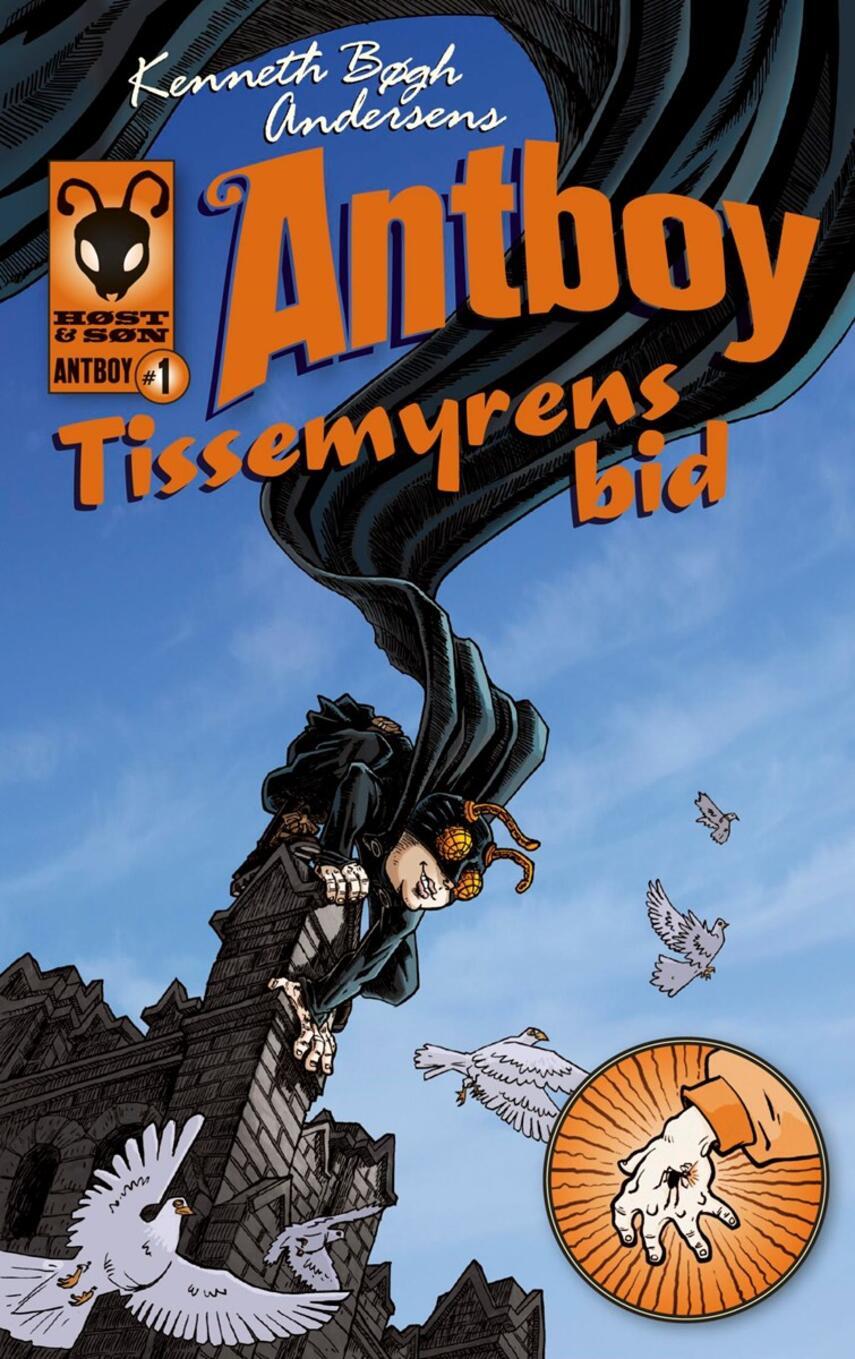Kenneth Bøgh Andersen: Antboy - tissemyrens bid