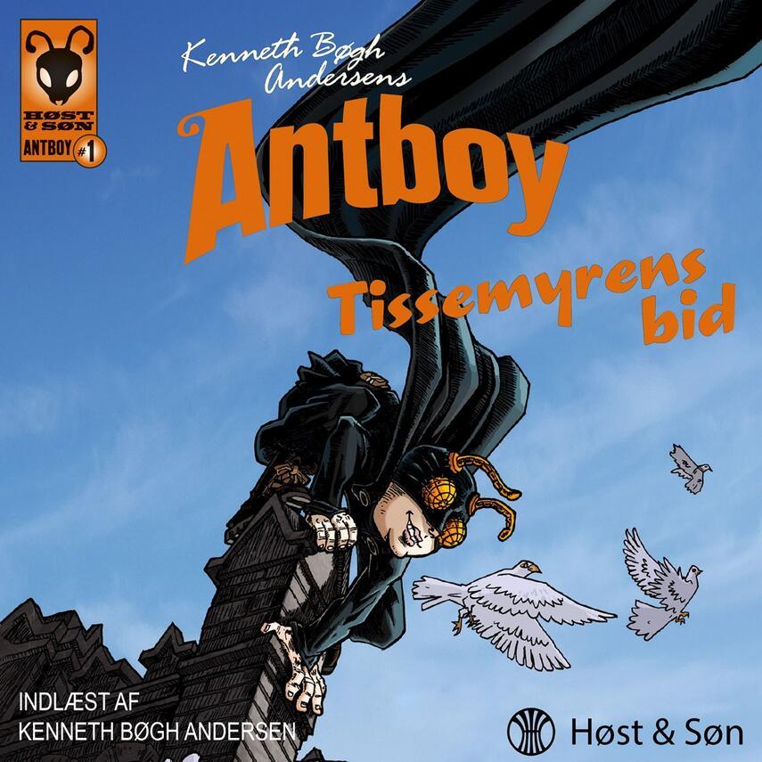 Kenneth Bøgh Andersen: Kenneth Bøgh Andersens Antboy - Tissemyrens bid
