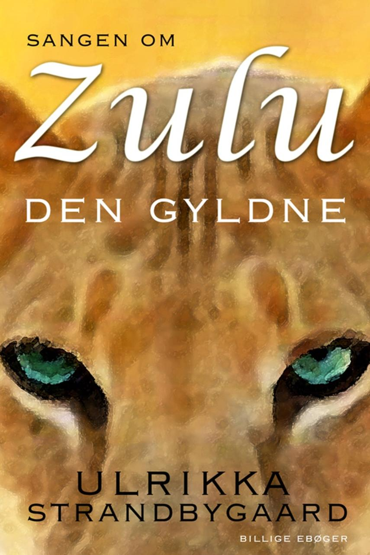 Ulrikka Strandbygaard: Sangen om Zulu Den Gyldne