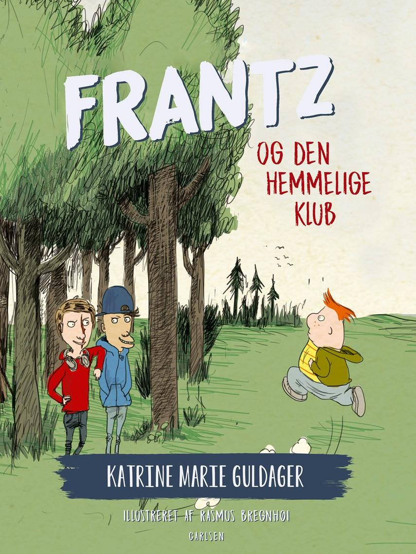 Katrine Marie Guldager: Frantz og den hemmelige klub