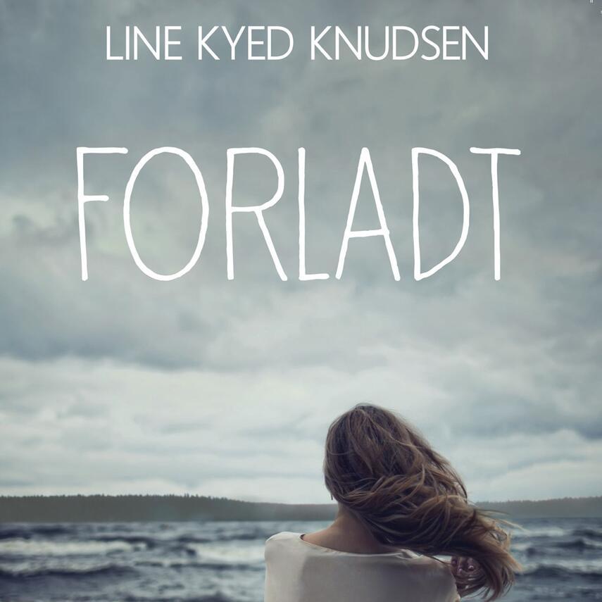 Line Kyed Knudsen: Forladt
