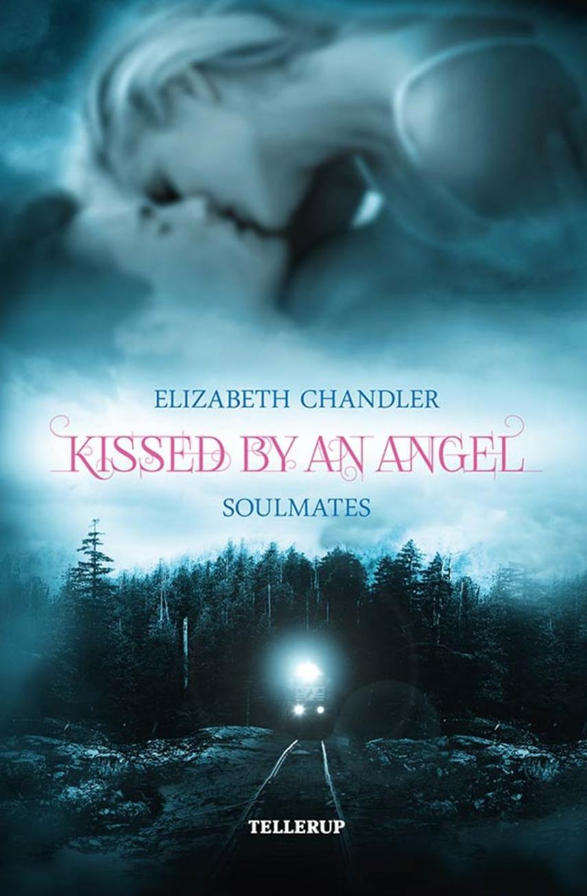 Elizabeth Chandler: Kissed by an angel - soulmates