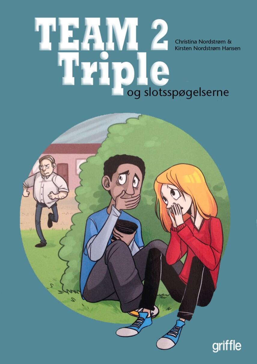 Christina Nordstrøm: Team Triple. 2, - Og slotsspøgelserne