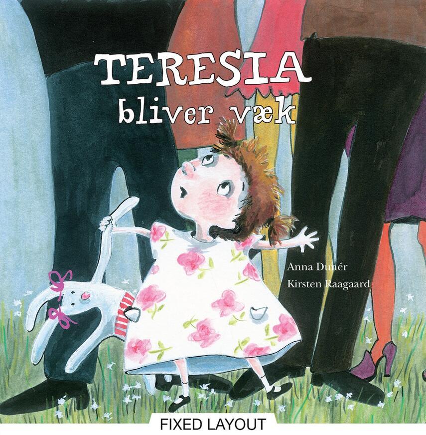 Anna Dunér, Kirsten Raagaard: Teresia bliver væk