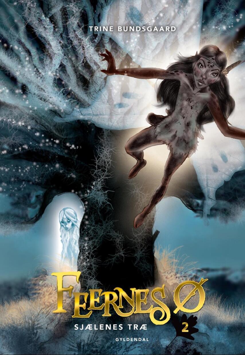 Trine Bundsgaard: Feernes ø - sjælenes træ