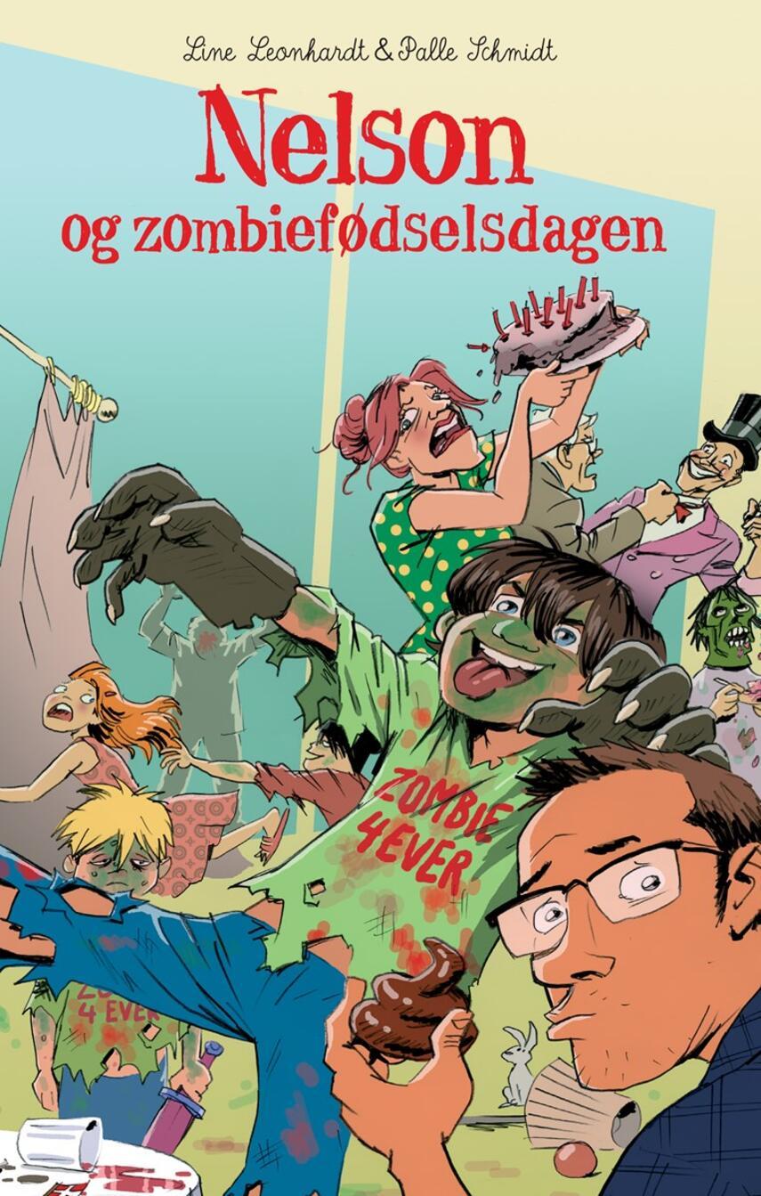 Line Leonhardt, Palle Schmidt (f. 1972): Nelson og zombiefødselsdagen