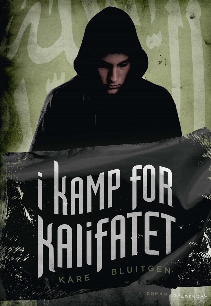 Kåre Bluitgen: I kamp for Kalifatet : roman