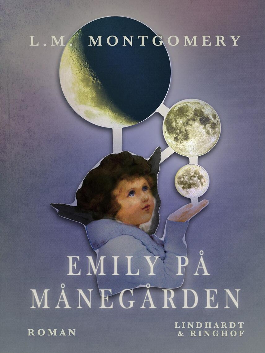 L. M. Montgomery: Emily på Månegården : roman